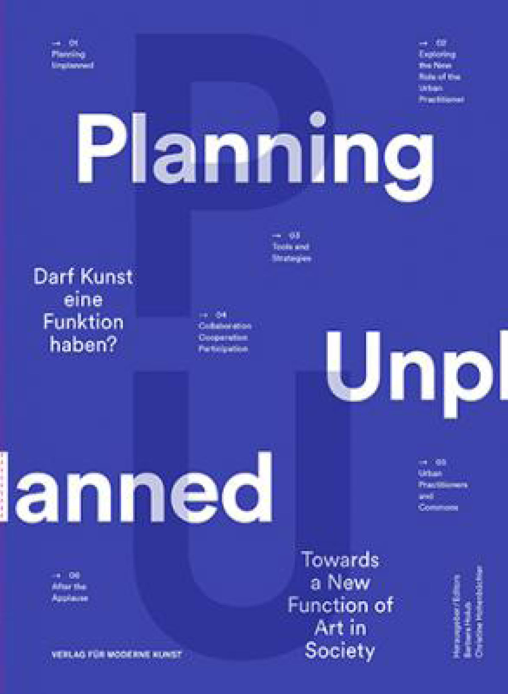Planning Unplanned - Darf Kunst eine Funktion haben? Towards a New Function of Art in Society, 2015